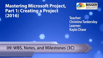 Creating a Project - 09: WBS, Notes, and Milestones