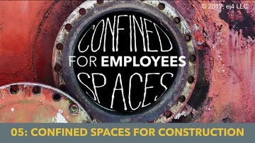 05. Confined Spaces for Construction