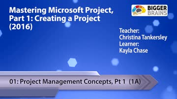 Creating a Project - 01: Project Management Concepts, Pt 1