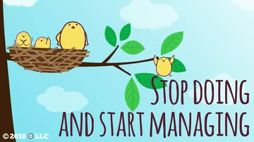 Stop Doing and Start Managing
