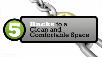 5 Hacks to a Clean and Comfortable Space