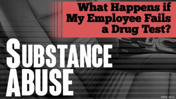 06. What Happens if My Employee Fails a Drug Test?