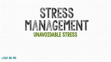 Unavoidable Stress