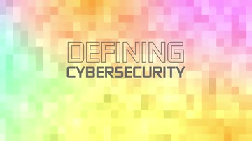 Defining Cybersecurity