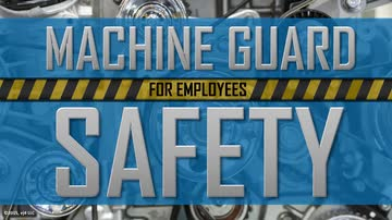 Machine Guard Safety for Employees